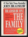 Bradshaw on: the Family (MP3): A New Way of Creating Solid Self-Esteem