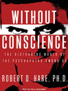 Without Conscience (MP3): The Disturbing World of the Psychopaths Among Us