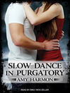 Slow Dance in Purgatory (MP3): Purgatory Series, Book 1