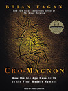 Cro-Magnon (MP3): How the Ice Age Gave Birth to the First Modern Humans