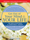 Get Out of Your Mind & Into Your Life (MP3): The New Acceptance & Commitment Therapy
