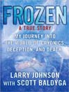 Frozen (MP3): My Journey Into the World of Cryonics, Deception, and Death