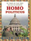 Homo Politicus (MP3): The Strange and Scary Tribes that Run Our Government