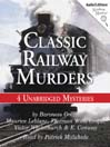 Classic Railway Murders (MP3): 4 Unabridged Mysteries