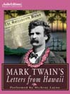 Mark Twain's Letters from Hawaii (MP3)
