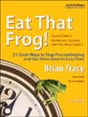 Eat That Frog! (MP3): 21 Great Ways to Stop Procrastinating and Get More Done in Less Time