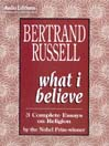 What I Believe (MP3): 3 Complete Essays on Religion
