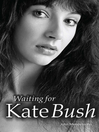 Waiting for Kate Bush (eBook)