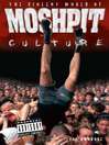 The Violent World of Moshpit Culture (eBook)
