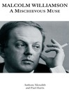 Malcolm Williamson (eBook): A Mischievous Muse