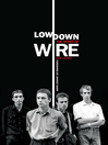 Low Down (eBook): The Story of Wire