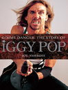 Gimme Danger (eBook): The Story of Iggy Pop