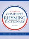 Schirmer's Complete Rhyming Dictionary (eBook)