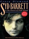 Crazy Diamond (eBook): Syd Barrett & the Dawn of Pink Floyd