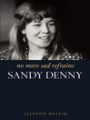 No More Sad Refrains (eBook): The Life and Times of Sandy Denny