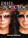 Phil Spector (eBook): Out of His Head