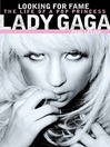 Lady Gaga (eBook): Looking for Fame: The Life of a Pop Princess