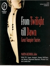 From Twilight Till Dawn (MP3): Great Vampire Stories