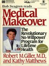 Medical Makeover (MP3): The Revolutionary No-Willpower Program for Lifetime Health