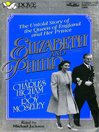 Elizabeth and Phillip (MP3): The Untold Story of the Queen of England and Her Prince