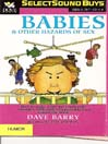 Babies & Other Hazards of Sex (MP3): How to Make a Tiny Person in Only 9 Months, with Tools You Probably Have Around the Home