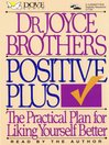 Positive Plus (MP3): The Practical Plan for Liking Yourself Better