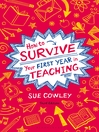 How to Survive Your First Year in Teaching (eBook)