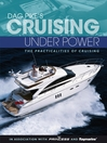 Dag Pike's Cruising Under Power (eBook): The Practicalities of Cruising