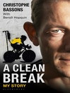 A Clean Break (eBook): My Story