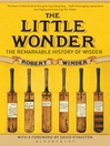The Little Wonder (eBook): The Remarkable History of Wisden