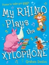 My Rhino Plays the Xylophone (eBook): Poems to make you giggle
