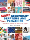 More Secondary Starters and Plenaries (eBook): Ready-to-use Activities for Teaching Any Subject