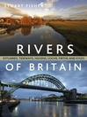Rivers of Britain (eBook): Estuaries, tideways, havens, lochs, firths and kyles
