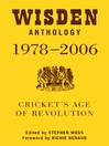 Wisden Anthology 1978-2006 (eBook): Cricket's Age of Revolution