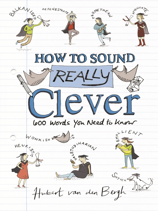 How to Sound Really Clever (eBook): 600 Words You Need to Know
