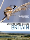 Where to Watch Birds in Britain (eBook)