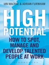 High Potential (eBook): How to Spot, Manage and Develop Talented People at Work