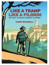 Like a Tramp, Like a Pilgrim (eBook): On Foot Across Europe to Rome