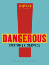Dangerous Customer Service (eBook): Dangerously Great Customer Service...How to Achieve it and Maintain it