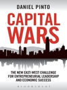 Capital Wars (eBook): The New East-West Challenge for Entrepreneurial Leadership and Economic Success
