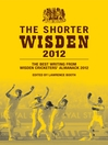 The Shorter Wisden 2012 (eBook): Selected Writing from Wisden Cricketers' Almanack 2012
