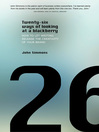 Twenty-six Ways of Looking at a Blackberry (eBook): How to Let Writing Release the Creativity of Your Brand