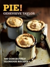 Pie! (eBook): 100 Gorgeously Glorious Recipes