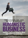 Humanistic Business (eBook): Profit through People with Passion and Purpose