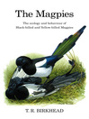 The Magpies (eBook): The Ecology and Behaviour of Black-Billed and Yellow-Billed Magpies