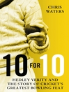 10 for 10 (eBook): Hedley Verity and the Story of Cricket's Greatest Bowling Feat
