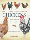 The Illustrated Guide to Chickens (eBook): How to Choose Them - How to Keep Them