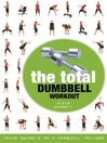 The Total Dumbbell Workout (eBook): Trade Secrets of a Personal Trainer