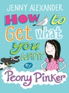 How To Get What You Want by Peony Pinker (eBook)