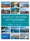 World Cruising Destinations (eBook): An Inspirational Guide to All Sailing Destinations